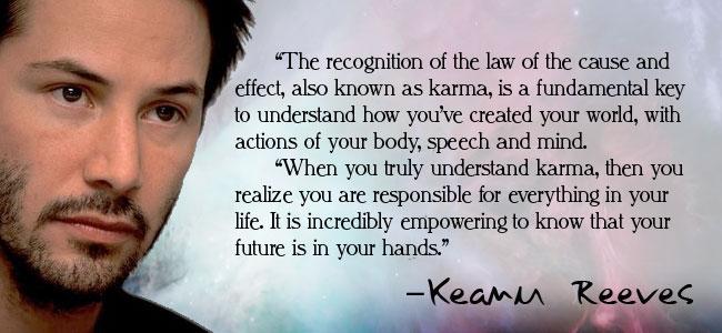 Keanue Reeves Karma Quote